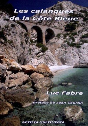 Les calanques de la Côte Bleue - Actilia Multimédia - 9782915097238 -