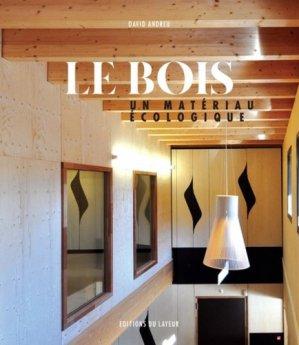 Le bois, un matériau écologique - du layeur - 9782915126624 -