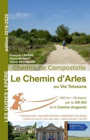 Le chemin d'Arles ou Via Tolosana. Chemin de Compostelle, Edition 2019-2020 - lepere - 9782915156720 -