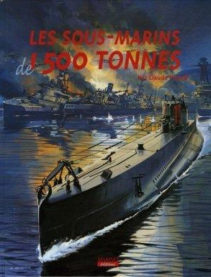 Les sous-marins de 1 500 tonnes - marines - 9782915379556 -