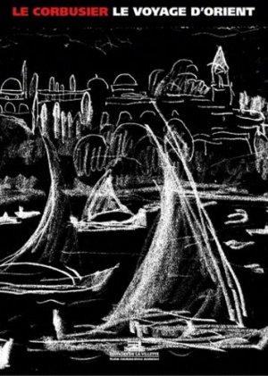 Le Corbusier, Voyage d'Orient - 1910-1911 - de la villette - 9782915456660 -