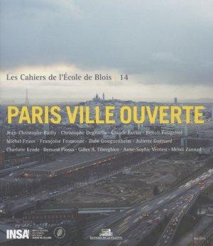 Les cahiers de l'Ecole de Blois N° 14 : Paris ville ouverte - de la villette - 9782915456950 -