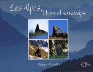 Les Alpes, libres et sauvages - Editions du Fournel - 9782915493740 -