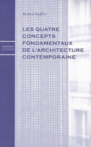 Les quatre concepts fondamentaux de l'architecture contemporaine - norma - 9782915542417 -