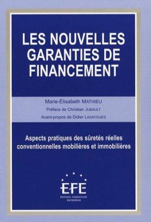 Les nouvelles garanties de financement. Aspects pratiques des sûretés réelles conventionnelles mobilières et immobilières - EFE Editions Formation Entreprise - 9782915661125 -