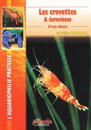 Les crevettes et écrevisses d'eau douce - Philippe Chevoleau