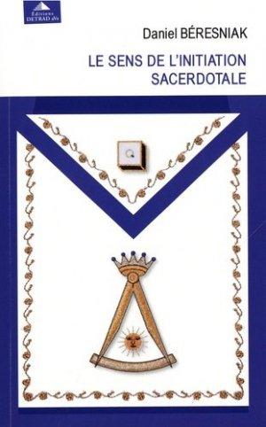 Le sens de l'initiation sacerdotale - Editions Detrad aVs - 9782916094854 -