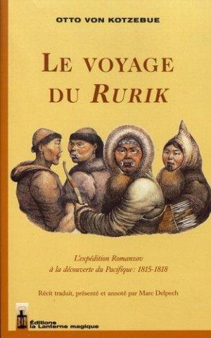 Le voyage du Rurik. L'expédition Romanzov à la découverte du Pacifique : 1815-1818 - la lanterne magique - 9782916180243 -