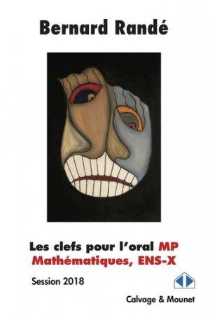 Les clefs pour l'oral MP, mathématiques, ENS-X - Calvage et Mounet - 9782916352381 -