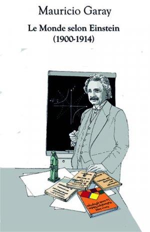 Le monde selon Einstein Années 1900-1914 - calvage et mounet - 9782916352466 -