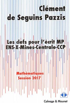 Les clefs pour l'ecrit MP 2017-calvage et mounet-9782916352572