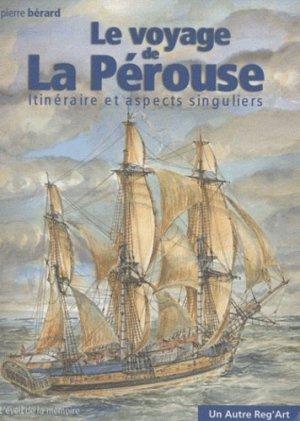Le voyage de La Pérouse. Itinéraire et aspects singuliers - Un Autre Reg'Art - 9782916534602 -
