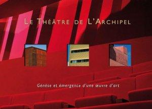 Le Théâtre de l'Archipel de Jean Nouvel - alliance - 9782916666136 -
