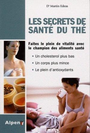 Les secrets de santé du thé. Un peu de thé tous les jours éloigne le médecin pour toujours - alpen - 9782916784830 -