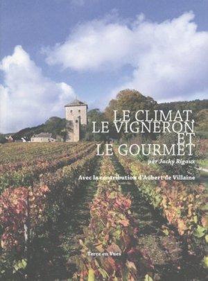 Le climat, le vigneron et le gourmet - Terre en vue - 9782916935331 -