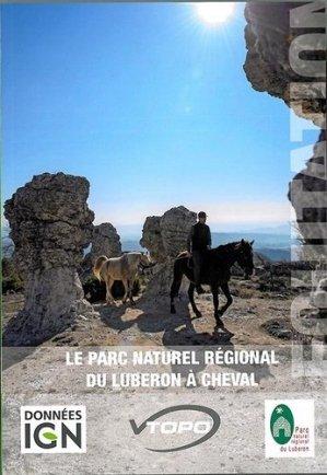 Le Parc naturel régional du Luberon à cheval - Editions VTOPO - 9782916972633 -