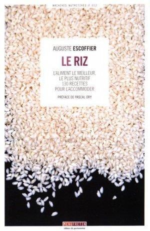 Le riz. L'aliment le meilleur, le plus nutritif : 130 recettes pour l'accommoder - Menu Fretin - 9782917008942 -