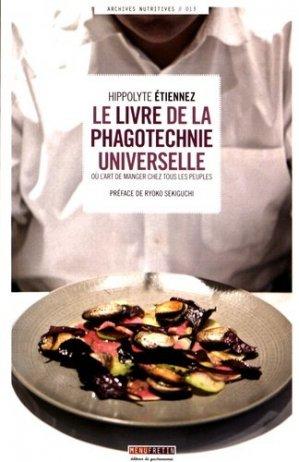Le livre de la phagotechnie universelle. Ou l'art de manger chez tous les peuples - Menu Fretin - 9782917008959 -