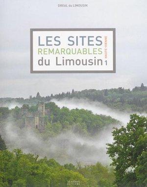 Les sites remarquables du Limousin - Tome 1, Haute-Vienne - les ardents  - 9782917032664 -