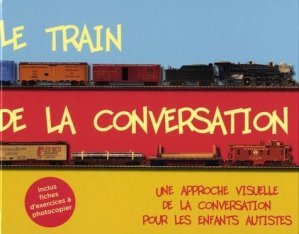 Le train de la conversation - autisme france - 9782917150399 -