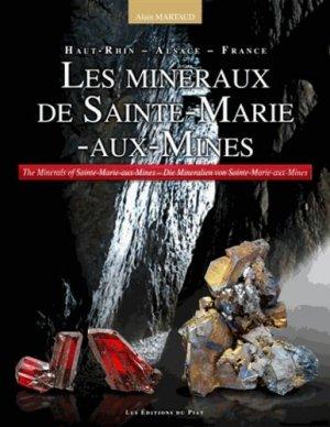 Les minéraux de Sainte-Marie-aux-Mines. Haut-Rhin - Alsace - France, Edition français-anglais-allemand - du piat - 9782917198186 -