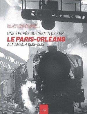 Le Paris-Orléans : Une épopée du chemin de fer - SPM-Lettrage - 9782917232958 -