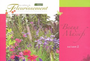 Les Beaux Massifs Saison 2 - horticulture et paysage - 9782917465189 -