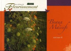 Les Beaux Massifs saison 4 - horticulture et paysage - 9782917465271 -