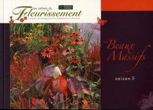 Les Beaux Massifs saison 5 - horticulture et paysage - 9782917465363 -
