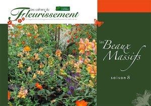 Les Beaux Massifs saison 8 - horticulture et paysage - 9782917465608 -