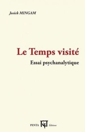 Le Temps visité. Essai psychanalytique - penta  - 9782917714096 -