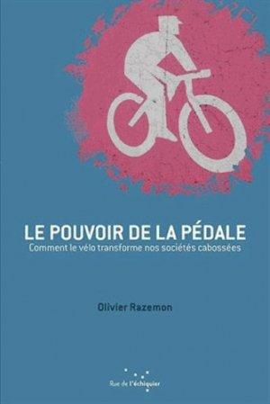 Le pouvoir de la pédale - Rue de l'échiquier - 9782917770597 -