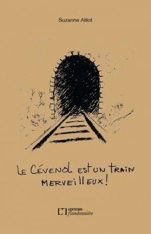 Le Cévenol est un train merveilleux ! - de la flandonniere - 9782918098546 -