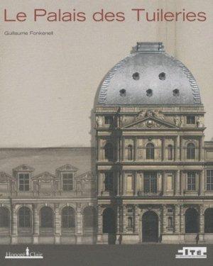 Le Palais des Tuileries - honoré clair editions - 9782918371045 -