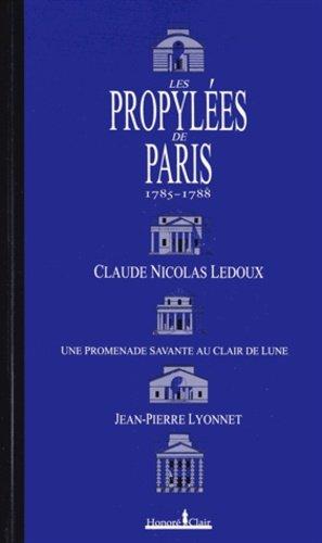 Les Propylées de Paris 1785-1788 - honoré clair editions - 9782918371168 -