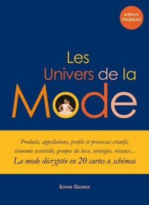 Les univers de la mode. La mode décryptée en 20 cartes et schémas - Editions Falbalas - 9782918579205 -