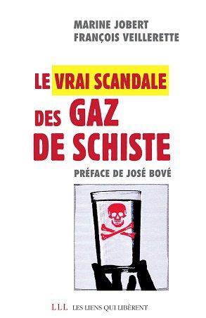Le Vrai scandale des gaz de schiste - les liens qui liberent - 9782918597315 -