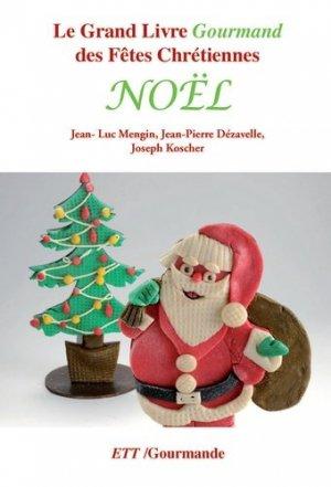 Le Grand Livre Gourmand des Fêtes Chrétiennes. Noël - Territoires Témoins Editions - 9782918634157 -