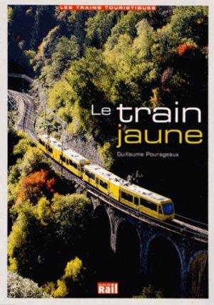 Le train jaune - La Vie du Rail - 9782918758679 -