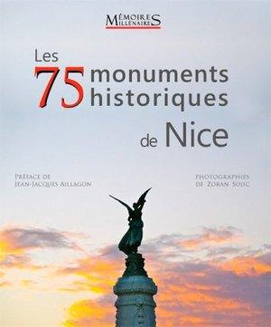 Les 75 monuments historiques de Nice - memoires millenaires - 9782919056569 -
