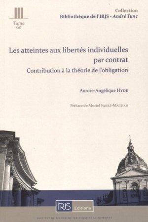 Les atteintes aux libertés individuelles par contrat. Contribution à la théorie de l'obligation - irjs - 9782919211432 -