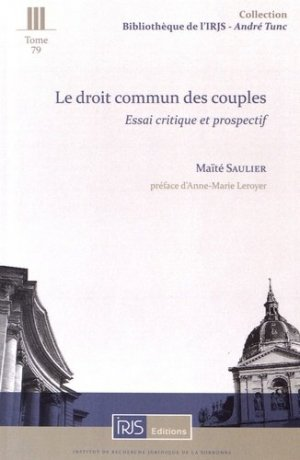 Le droit commun des couples. Essai critique et prospectif - irjs - 9782919211654 -