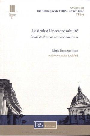 Le droit à l'interopérabilité. Etude de droit de la consommation - irjs - 9782919211814 -