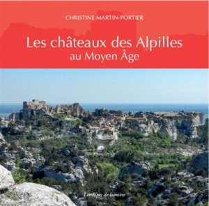 Les chateaux des Alpilles au Moyen-Age - alpes de lumière - 9782919435104 -
