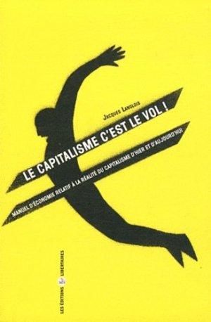 Le capitalisme c'est le vol ! - Les Editions Libertaires - 9782919568093 -