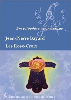 Les Rose-Croix - Editions Maçonniques de France - 9782919601394 -