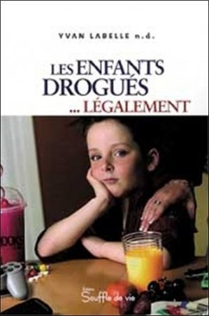 Les enfants drogués... légalement - Souffle de vie - 9782923122045 - majbook ème édition, majbook 1ère édition, livre ecn major, livre ecn, fiche ecn