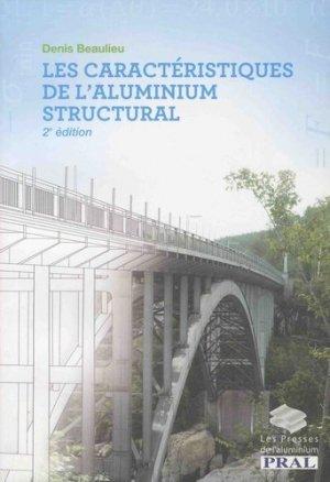 Les caractéristiques de l'aluminium structural - Les Presses de l'Aluminium - 9782923168241 -