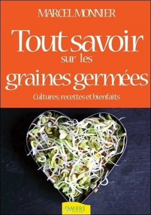 Les graines germées, livre de cultures. 3e édition - ambre  - 9782940430437 -