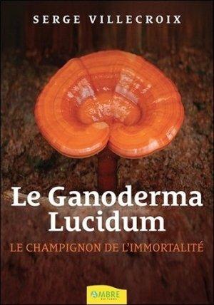 Le Ganoderma Lucidum - ambre  - 9782940500963 -